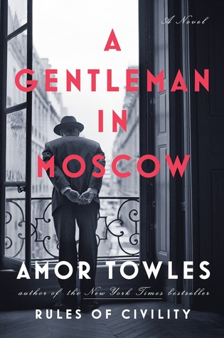 My Favorite 2016 Read (So far): A Gentleman in Moscow